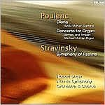 Poulenc: Gloria, Concerto for Organ / Stravinsky: Symphony of Psalms