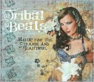 Tribal Beats: Music for the Strange and Beautiful