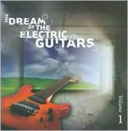 The Dream of the Electric Guitars, Vol. 1