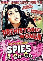 Johnny Legend's Deadly Doubles, Vol. 3: Prehistoric Women/Spies a Go-Go