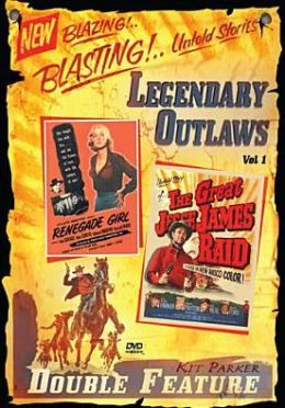 Legendary Outlaws, Vol. 1: the Great Jesse James Raid/Renegade Girl