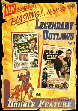 Legendary Outlaws, Vol. 3: the Dalton Gang/I Shot Billy the Kid