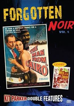Forgotten Noir 4: the Man from Cairo / Mask of the Dragon
