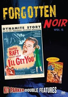 Forgotten Noir 6: I'll Get You / Fingerprints Don't Lie