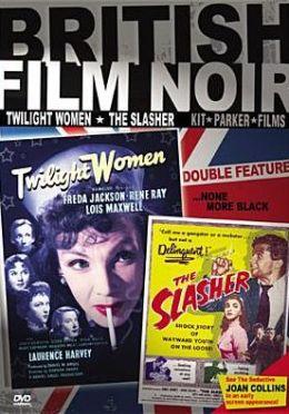 British Film Noir: Twilight Women/the Slasher