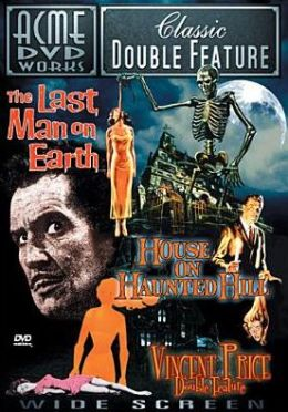 House on Haunted Hill/the Last Man on Earth