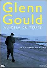 Glenn Gould: Au Dela du Temps
