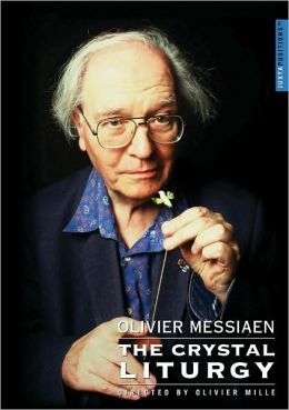 Olivier Messiaen: The Crystal Liturgy
