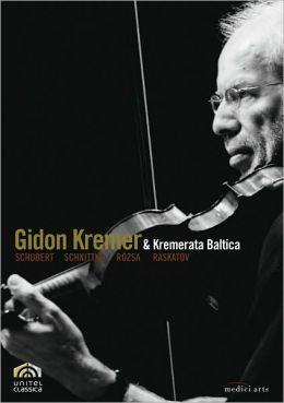 Gidon Kremer & Kremerata Baltica: Schubert/Schnittke/Rozsa/Raskatov