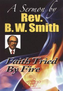 Rev. B.W. Smith: Faith Tried by Fire