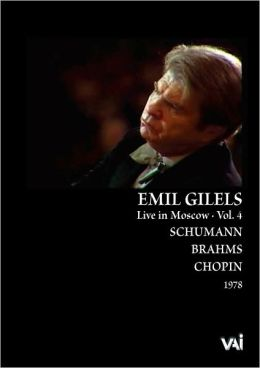 Emil Gilels: Live in Moscow, Vol. 4 - Schumann/Brahms/Chopin