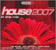 House 2007: In the Mix