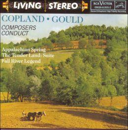Copland: Appalachian Spring; The Tender Land Suite; Morton Gould: Fall River Legend