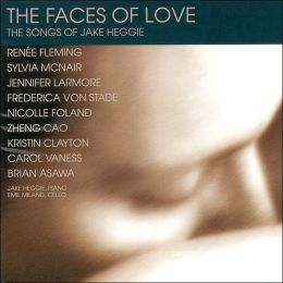 The Faces of Love - The Songs of Jake Heggie