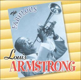 The Fabulous Louis Armstrong