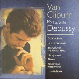 Claude Debussy: Clair de Lune; La plus que lente; The Girl with the Flaxen Hair; L'Isle joyeuse; Réverie; etc.