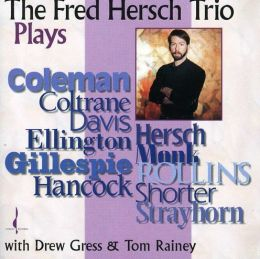 Fred Hersch Trio Plays...