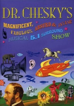 Dr. Chesky's Magnificent, Fabulous, Absurd and Insane Musical 5.1 Surround Show [DVD]
