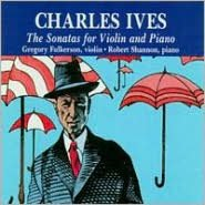Ives: The Sonatas For Violin And Piano