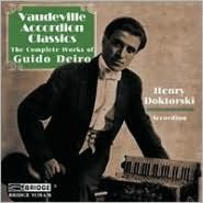 Vaudeville Accordion Classics: The Complete Works of Guido Deiro