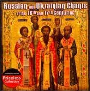 Russian and Ukrainian Chants of the 16th and 17th Centuries