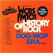History of Rock: The Doo-Wop Era, Pt. 2 - WCBS FM-101