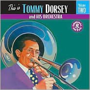This Is Tommy Dorsey & His Orchestra, Vol. 2