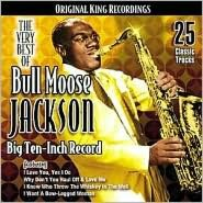 The Very Best of Bull Moose Jackson: Big Ten-Inch Record