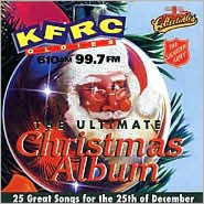 Ultimate Christmas Album: KFRC 610 AM 99.7 FM