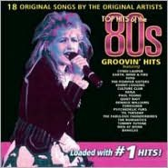 Top Hits of the 80's: Groovin' Hits