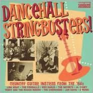 Dancehall Stringbusters!: Crunchy Guitar Instros from the '60s