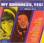 My Goodness, Yes! Silver Fox Soul Collection