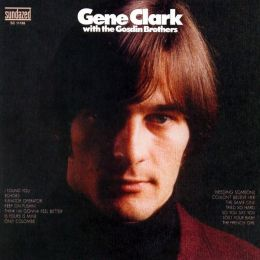 Gene Clark with the Gosdin Brothers [Bonus Tracks]