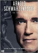 Arnold Schwarzenegger: The True Story