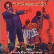 For Dancers Only: A Lindy Hop Compilation