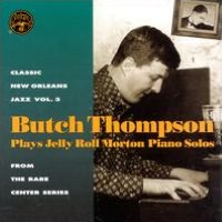Butch Thompson Plays Jelly Roll Morton Solos
