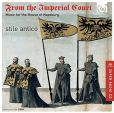 CD Cover Image. Title: From the Imperial Court: Music for the House of Hapsburg, Artist: Stile Antico