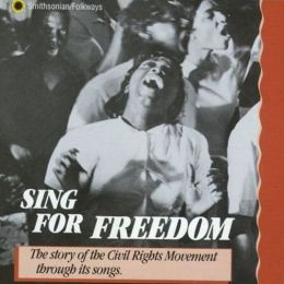 Sing for Freedom: Civil Rights Movement Songs