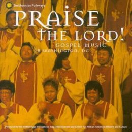 Praise the Lord: Gospel Music in Washington D.C.