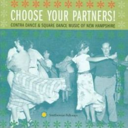 Choose Your Partners!: Contra Dance & Square Dance Music of New Hampshire