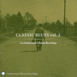 Classic Blues from Smithsonian Folkways, Vol. 2