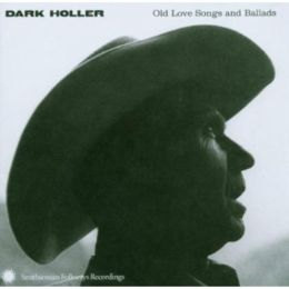 Dark Holler: Old Love Songs and Ballads