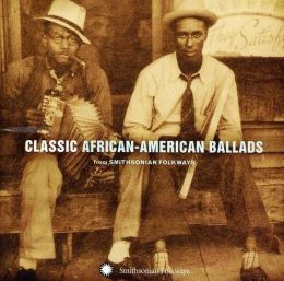 Classic African American Ballads from Smithsonian Folkways