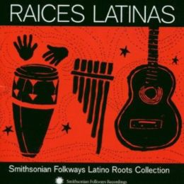 Raices Latinas: Smithsonian Folkways Latino Roots Collection