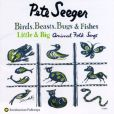CD Cover Image. Title: Birds, Beasts, Bugs and Fishes (Little & Big), Artist: Pete Seeger