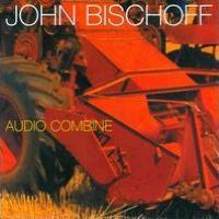 John Bischoff: Audio Combine