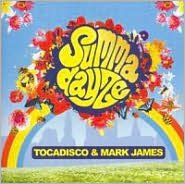 Summadayze 2007: Mixed by Mark James and Tocadisco