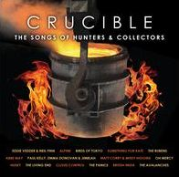 Crucible: The Songs of Hunters & Collectors
