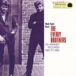 Walk Right Back: The Everly Brothers on Warner Bros.