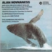 Alan Hovhaness: And God Created Great Whales; Concerto No. 8 for Orchestra; Anahid; Etc